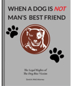 When A Dog Is Not Man's Best Friend